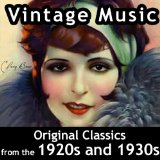 Vintage Music Original Classics from the 1920s and 1930s
