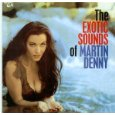 Exotic Sounds of Martin Denny