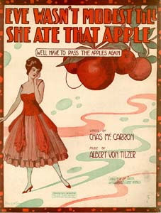 Eve Wasn't Modest Till She Ate That Apple (We'll Have To Pass The Apples Again)
